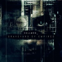 CELLMOD - GRAVEYARDS OF EMPIRES CD