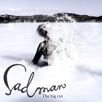 SADMAN - THE BIG CUT [LIMITED] DIGICD