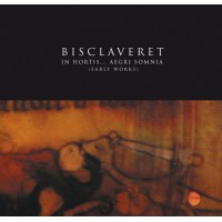 BISCLAVERET - IN HORTIS...AEGRI SOMNIA (EARLY WORKS) [LIMITED] DIGICD