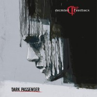 DECODED FEEDBACK - DARK PASSENGER CD