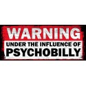 WARNING UNDER THE INFLUENCE OF PSYCHOBILLY