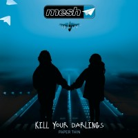 MESH - KILL YOUR DARLINGS [LIMITED] 12""