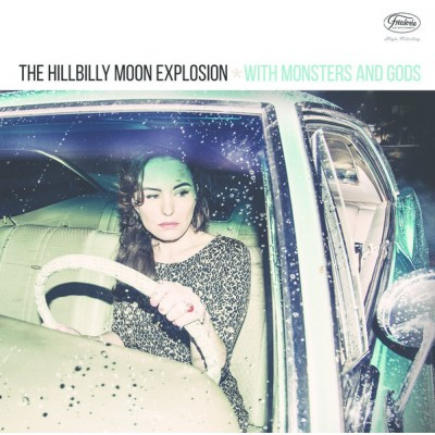 HILLBILLY MOON EXPLOSION - WITH MONSTERS AND GODS CD