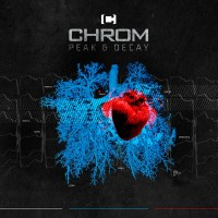 CHROM - PEAK AND DECAY 2CD