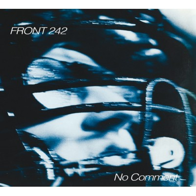 FRONT 242 - NO COMMENT & POLITICS OF PRESSURE DIGICD