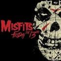 MISFITS - FRIDAY THE 13TH DIGICD