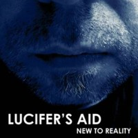 LUCIFER'S AID – NEW TO REALITY CD