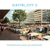ELECTRI_CITY - ELEKTRONISCHE_MUSIK_AUS_DÜSSELDORF