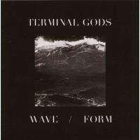 TERMINAL GODS - WAVE / FORM CD