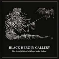 BLACK HEROIN GALLERY – THE DREADFUL DEAD OF HOOP SNAKE HOLLOW CD