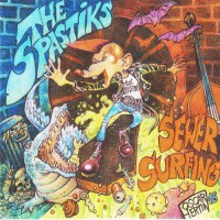 THE SPASTIKS - SEWER SURFING LP