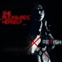 SHE PLEASURES HERSELF - FETISH