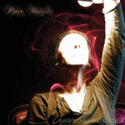 PETER MURPHY - BARE-BOND AND SACRED CD