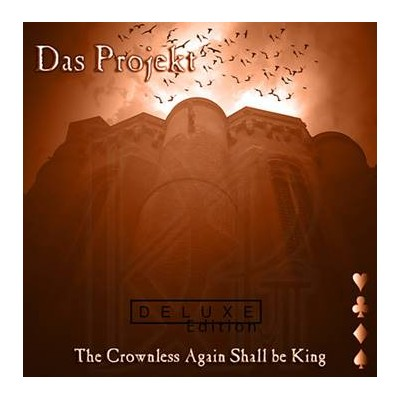 DAS PROJEKT - THE CROWNLESS AGAIN SHALL BE KING [LIMITED] DIGICD