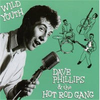 DAVE PHILLIPS AND THE HOT ROD GANG - WILD YOUTH CD