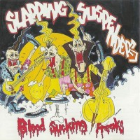 SLAPPING SUSPENDERS - BLOOD SUCKING FREAKS CD