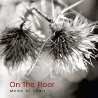 ON THE FLOOR - MADE OF SCARS CD