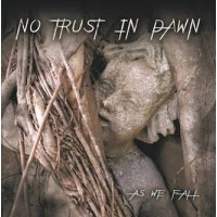NO TRUST IN DAWN - AS WE FALL CD