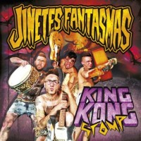 JINETES FANTASMAS - KING KONG STOMP LP