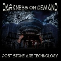 DARKNESS ON DEMAND - POST STONE AGE TECHNOLOGY CD