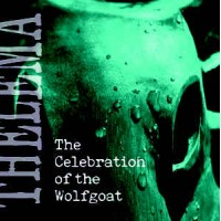 THELEMA - THE CELEBRATION OF THE WOLFGOAT CD