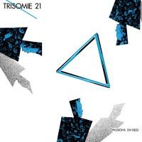 TRISOMIE 21 - PASSIONS DIVISÉES LP