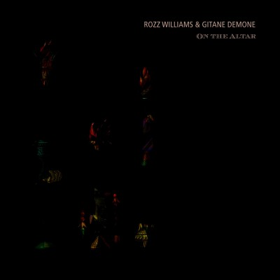 ROZZ WILLIAMS & GITANE DEMONE - ON THE ALTAR [LIMITED] LP