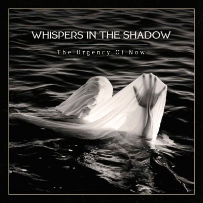 WHISPERS IN THE SHADOW - URGENCY OF NOW CD