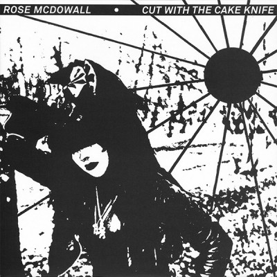 ROSE MCDOWALL - CUT WITH THE CAKE KNIFE [LIMITED] LP