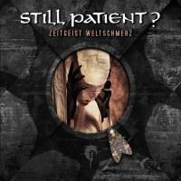 STILL PATIENT? – ZEITGEIST WELTSCHMERZ [LIMITED] DIGICD