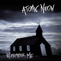 ATOMIC NEON - REMEMBER ME CD