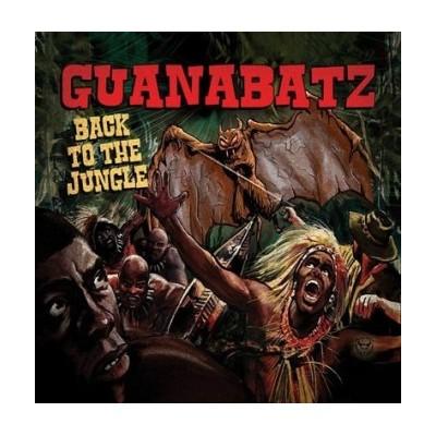 GUANA BATZ - BACK TO THE JUNGLE CD