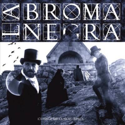 LA BROMA NEGRA - LOS EXTRAÑOS TIENEN LOS MEJORES CARAMELOS LP + CD