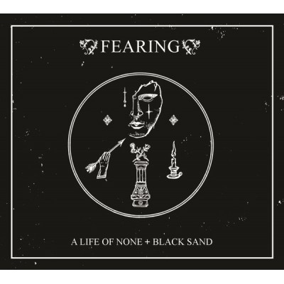 FEARING - A LIFE OF NONE + BLACK SAND [LIMITED] DIGICD