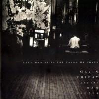 GAVIN FRIDAY - EACH MAN KILLS THE THINGS HE LOVES CD