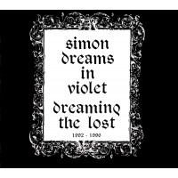 SIMON DREAMS IN VIOLET - DREAMING THE LOST 1992-1996 DIGICD