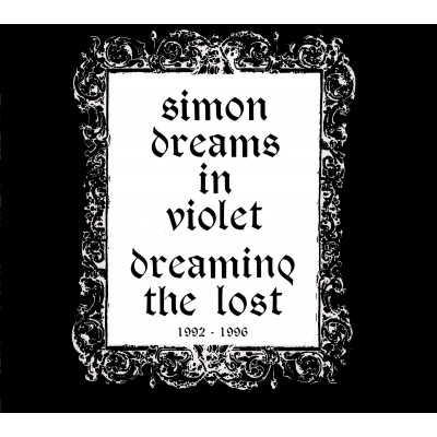 SIMON DREAMS IN VIOLET - DREAMING THE LOST 1992-1996 DIGICD
