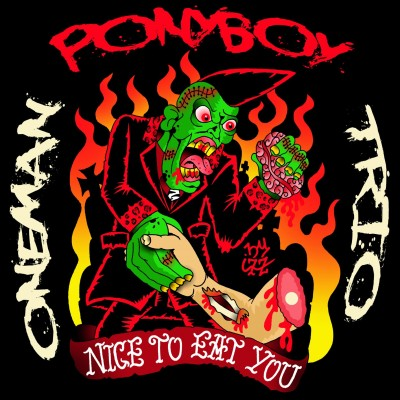 PONYBOY ONEMAN TRIO - NICE TO EAT YOU