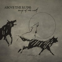 ABOVE THE RUINS - SONGS OF THE WOLF DIGICD