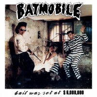 BATMOBILE - BAIL WAS SET $6.000.000 CD
