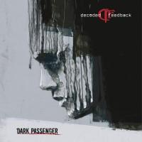 DECODED FEEDBACK - DARK PASSENGER CD