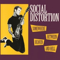 SOCIAL DISTORTION - SOMEWHERE HEAVEN AND HELL LP