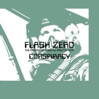 FLASH ZERO - CONSPIRACY [LIMITED] LP