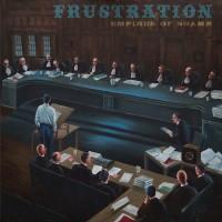 FRUSTRATION - EMPIRES OF SHAME LP