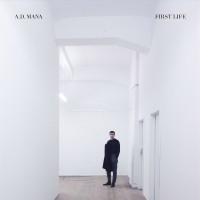 A.D. MANA – FIRST LIFE [LIMITED] LP