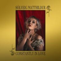 SÒLVEIG MATTHILDUR - CONSTANTLY IN LOVE DIGICD