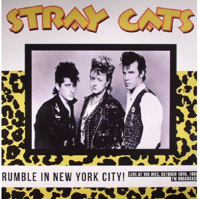 STRAY CATS - RUMBLE IN NEW YOUR CITY LIVE AT THE RITZ OCTOBER 18TH 1988 LP