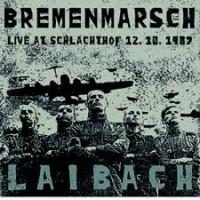 LAIBACH - BREMENMARSCH - LIVE AT SCHLACHTHOF 12.10.1987 DIGICD