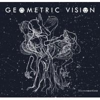 GEOMETRIC VISION - SLOWEMOTION [LIMITED] DIGIMCD
