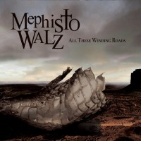 MEPHISTO WALZ - ALL THESE WINDING ROADS [LIMITED] DIGICD